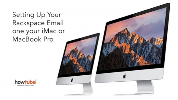 How To Set Up Your Rackspace eMail For iMac and MacBook Pro
